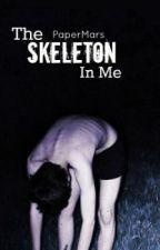 The Skeleton In Me by PaperMars