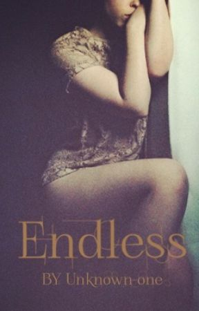 ENDLESS by Unknown-one