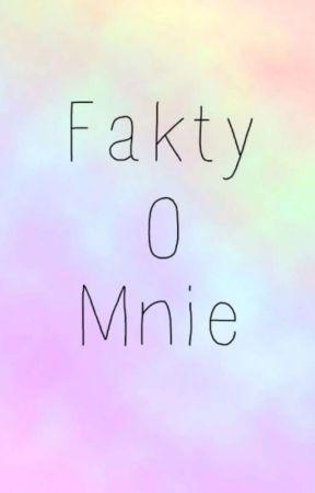 ~Fakty O Mnie~ by -empatia