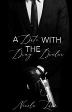 A Date with the Drug Dealer | For Love & Money Book 2.5 by ntlpurpolia