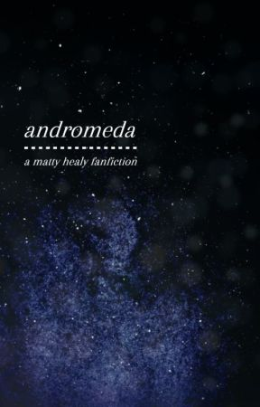 andromeda // matty healy au by alilbich