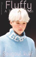 Fluffy | A TaeGi Fanfiction (Discontinued) by Seugaui_kuki