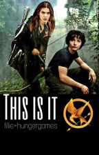 This is it - fillie×hungergames by xxmultixxfandomxx
