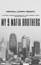 My 9 Mafia Brothers || #wattys2020 by Insomnia_cafe1994