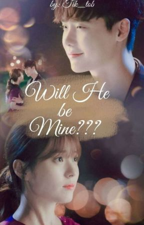 Will he be MINE ??? (On Going) by tik_tob