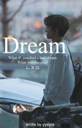 Dream by yyeyra