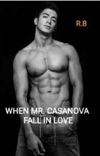 When Mr. Casanova Fall In Love by Inday-Ruby