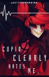 cupid clearly hates me. cover