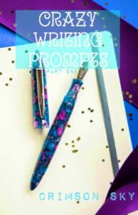 Crazy Writing Prompts • Part One cover