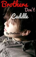 Brothers Don't Cuddle✔️ || Taekook by StarDust48