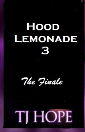 Hood Lemonade 3 - Coming Soon - Sneak Peek by author_tjhope