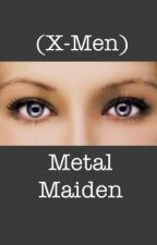 (X-Men) Metal Maiden by gbow1999