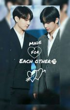 Made for Each Other [KV]✓ by Noortaekook