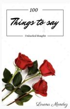A hundred things to say  by dxnena