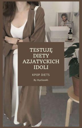 Testuje Diety Azjatyckich Idoli Kpop Diets Dieta Kang Sory Wattpad