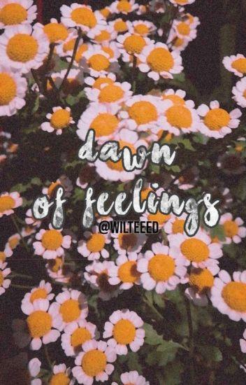Dawn of Feelings