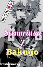 Scenariusze z Bakugo Katsukim / My Hero Academia :) by Tr0skawecza