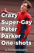 Crazy Super-Gay Peter Parker One-shots  by TheFandomsDaughter