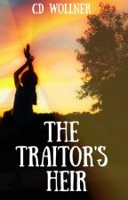 The Traitor's Heir by CDWollner