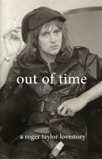 Out Of Time  ➳ Roger Taylor [Completed] by candyappletree