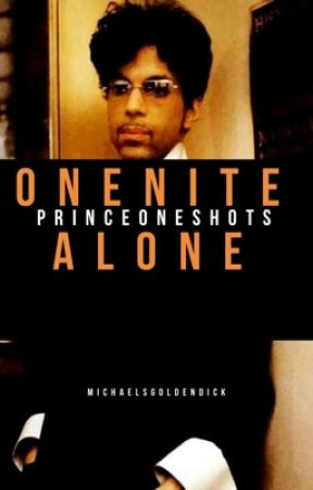 One Nite Alone: Prince Oneshots by michaelsgoldendick