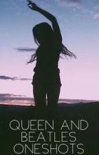 Queen & Beatles | OneShots  by 123Bexa321