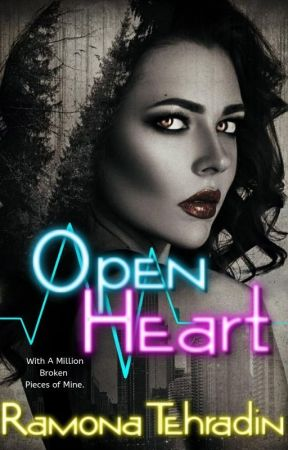 Open Heart {Under Revision} by RamonaTehradin