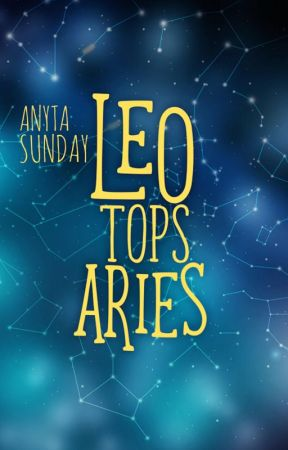 Leo Tops Aries (Signs of Love #1.5) by anytasunday