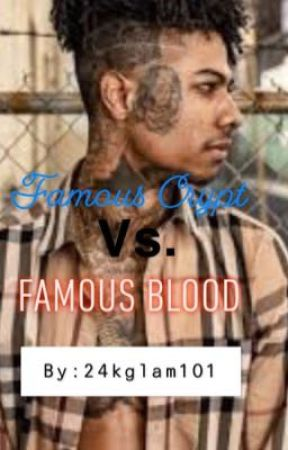 Famous Crypt Vs.Famous Blood(Blueface FanFic) *ON HOLD* by 24kGlam101