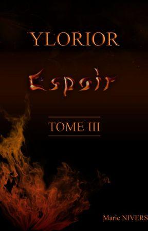 YLORIOR - TOME III - Espoir by MarieNivers
