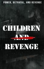 Children And Revenge by KimberlyLilac