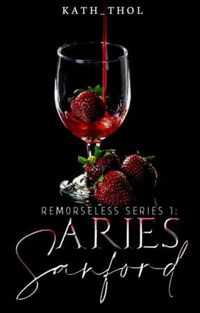 REMORSELESS SERIES 1: Aries Sanford (COMPLETED) by Kath_Thol
