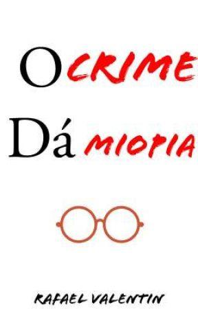 O crime dá miopia by RafaelValentin3