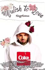 Mulish to Love|Chris Brown by KinggKarma