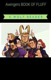Avengers x Reader BOOK OF FLUFFS  cover