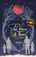 AS IF SHE WERE A SUN by Nichole_A