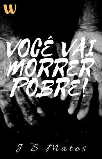 VOCÊ VAI MORRER POBRE! cover