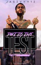 Put to the test  by jazsyyy12