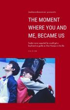 The Moment where You and Me, Became Us  ; C.YJ + C.SB by jaebeombeomcar