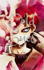 Cold Eyes || Gaara x Reader by 101_classified