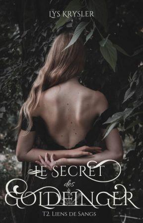 Le Secret des Goldfinger - Tome 2 : Liens de Sangs [Terminé]  by LysKrysler