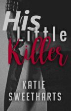 His Little Killer 🚫🔫 by -sweetharts