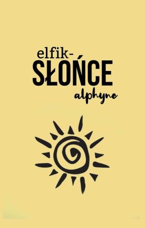 SŁOŃCE ★彡 ALPHYNE by elfik-