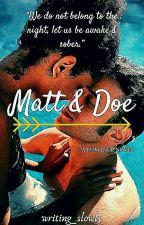 Matt & Doe by writing_slowly
