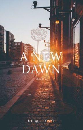 A New Dawn | BTS [Book 2] by _TeaPi