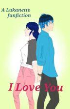 I Love You ( Lukanette Fanfiction) Art By Me by fallen9980