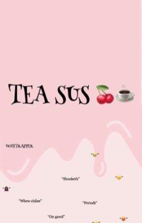 TEA SUS 🍒 by UGLYTRAPPER