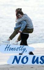 HONESTLY, NO US by IRFaza