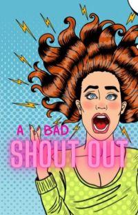 A Bad Shoutout cover