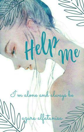 Help Me (HIATUS) by littlefreakyprincess